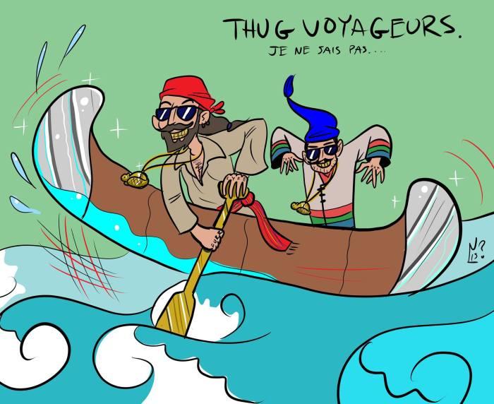 Thug Voyageurs
